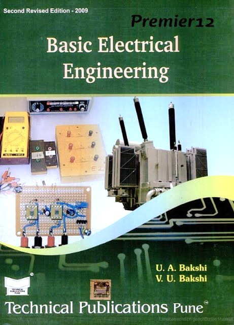 Basic Electrical Engineering by U A Bakshi and V U Bakshi