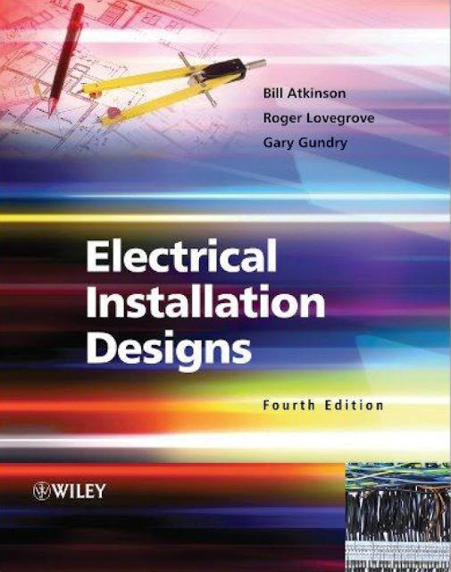 Electrical Installation Designs by Bill Atkinson, Roger Lovegrove and Gary Gundry