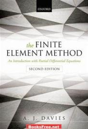 The Finite Element Method with An Introduction Partial Differential Equations by A.J Davies