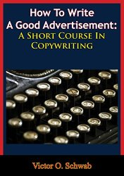 How To Write A Good Advertisement: A Short Course In Copywriting book pdf free download