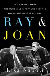 Ray & Joan: The Man Who Made the McDonald's Fortune and the Woman Who Gave It All Away book pdf free download