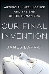 Our Final Invention: Artificial Intelligence and the End of the Human Era book pdf free download
