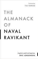 The Almanack of Naval Ravikant: A Guide to Wealth and Happiness book pdf free download