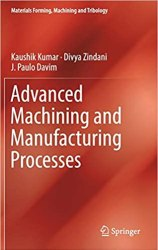 Advanced Machining and Manufacturing Processes Book Pdf Free Download