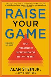 Raise Your Game: High-Performance Secrets from the Best of the Best book pdf free download