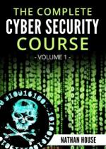 The Complete Cyber Security Course, Volume 1: Hackers Exposed book pdf free download