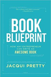 Book Blueprint: How Any Entrepreneur Can Write an Awesome Book Book Pdf Free Download
