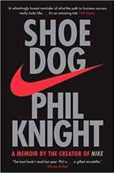 Shoe Dog: A Memoir by the Creator of Nike Free Download