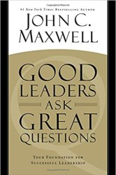 Good Leaders Ask Great Questions book pdf free download