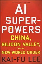AI Superpowers: China, Silicon Valley and the New World Order book pdf free download