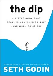 The Dip: A Little Book That Teaches You When to Quit (and When to Stick) book pdf free download