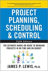 Project Planning, Scheduling, and Control: The Ultimate Hands-On Guide to Bringing Projects in On Time and On Budget , Fifth Edition book pdf free download