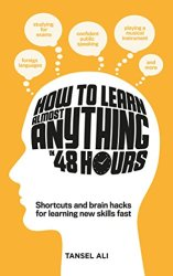 How to Learn Almost Anything in 48 Hours book pdf free download