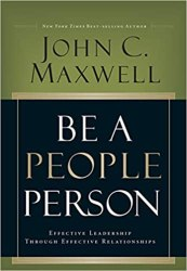 Be a People Person: Effective Leadership Through Effective Relationships book pdf free download