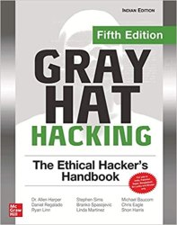 Gray Hat Hacking The Ethical Hacker's Handbook, Fourth Edition book pdf free download