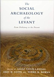 The Social Archaeology of the Levant: From Prehistory to the Present book pdf free download