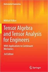 Tensor Algebra and Tensor Analysis for Engineers book pdf free download