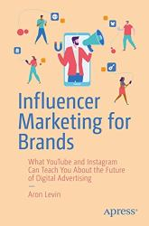 Influencer Marketing for Brands: What YouTube and Instagram Can Teach You About the Future of Digital Advertising book pdf free download
