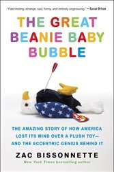 The Great Beanie Baby Bubble: Mass Delusion and the Dark Side of Cute book pdf free download