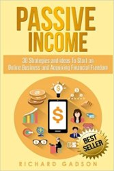 Passive Income: 30 Strategies and Ideas to Start an Online Business and Acquiring Financial Freedom book pdf free download