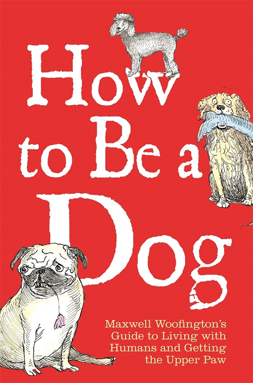 How to Be a Dog book cover