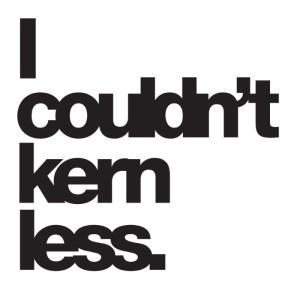 i-couldnt-kern-less-prints