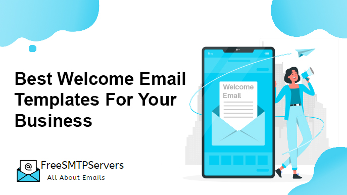 Your template should show the identity of your business. Best Welcome Email Templates For Your Business 2021 Free Smtp Servers