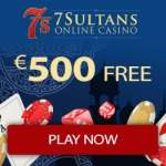 7 Sultans Casino 100% bonus up to €/$500 plus 100 extra free spins