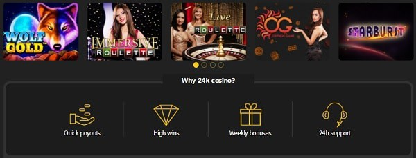 24K Casino slots, table games, live dealer