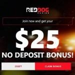 Red Dog Casino $25 free chip or 25 free spins no deposit bonus