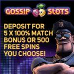 Gossip Slots Casino | 250 free spins and 500% up to $5000 bonus
