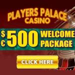 Players Palace Casino 100 free spins and $500 free chips bonus