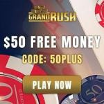 Grand Rush Casino $50 free bonus code (Australia, New Zealand)