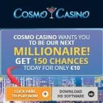 Cosmo Casino 150 free spins & 100% bonus – Mega Moolah jackpots