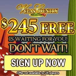 Vegas Country Casino   50 free spins and 150% up to£€$ 245 free bonus