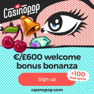 Casino Pop 100 free spins and €/£600 welcome bonus bonanza