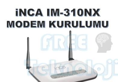 INCA IM-310NX MODEM KURULUMU