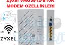Zyxel VMG3912-B10K ÖZELLİKLERİ