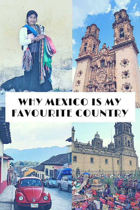 Why Mexico is my Favourite Country