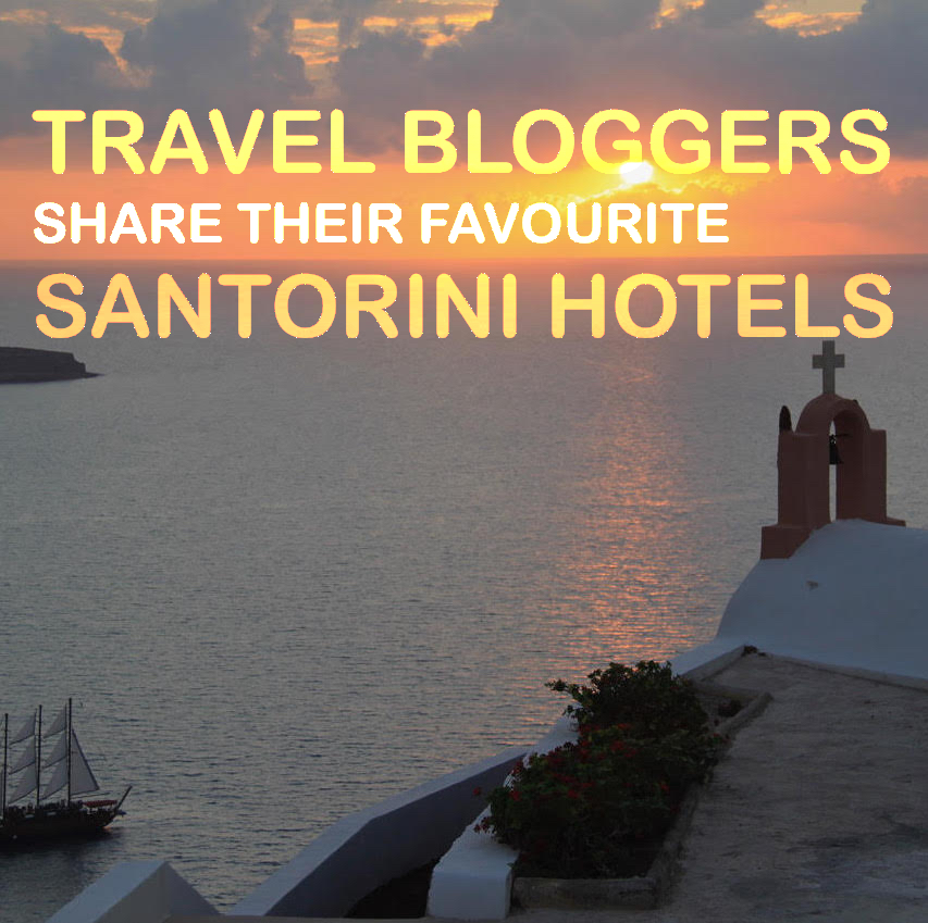 Travel Bloggers Share their Favourite Santorini Hotels