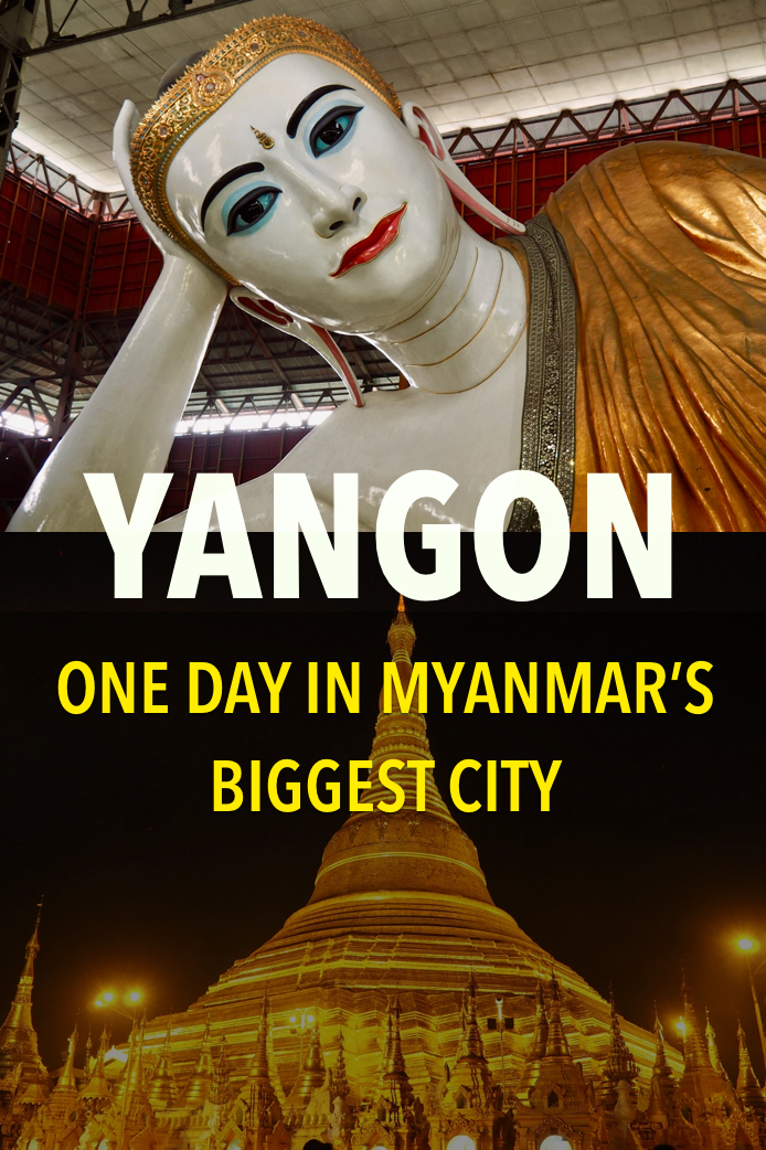 Yangon - One day in Myanmar's biggest city