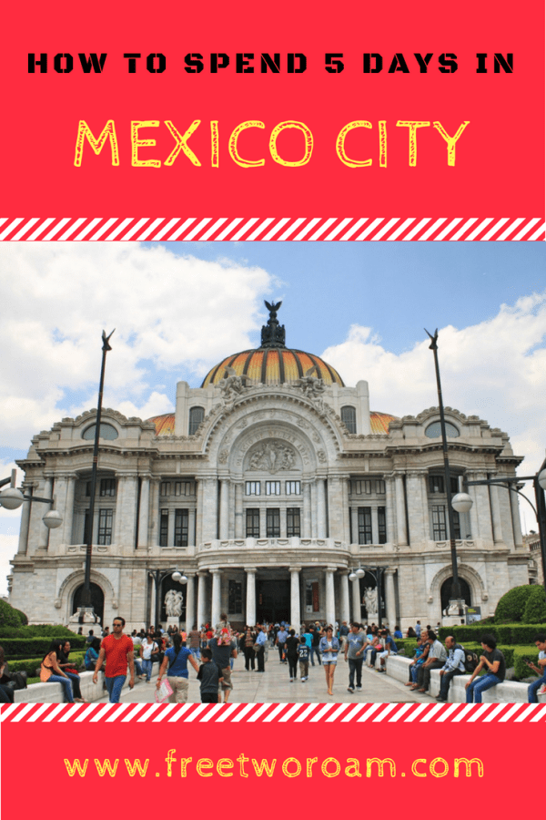 How to spend 5 days in Mexico City