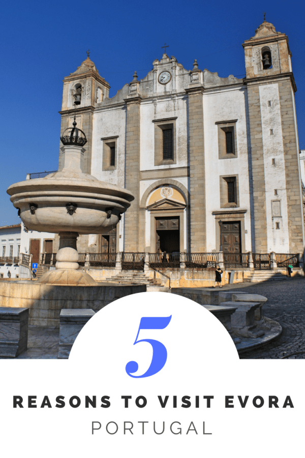 5 Reasons Why You Should Visit Evora, Portugal