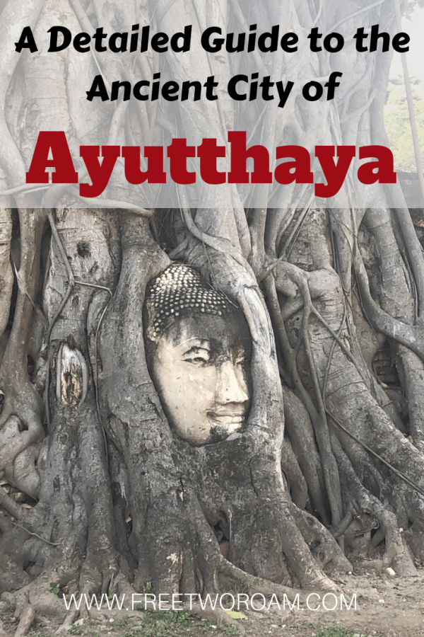 A Detailed Guide to the Ancient City of Ayutthaya