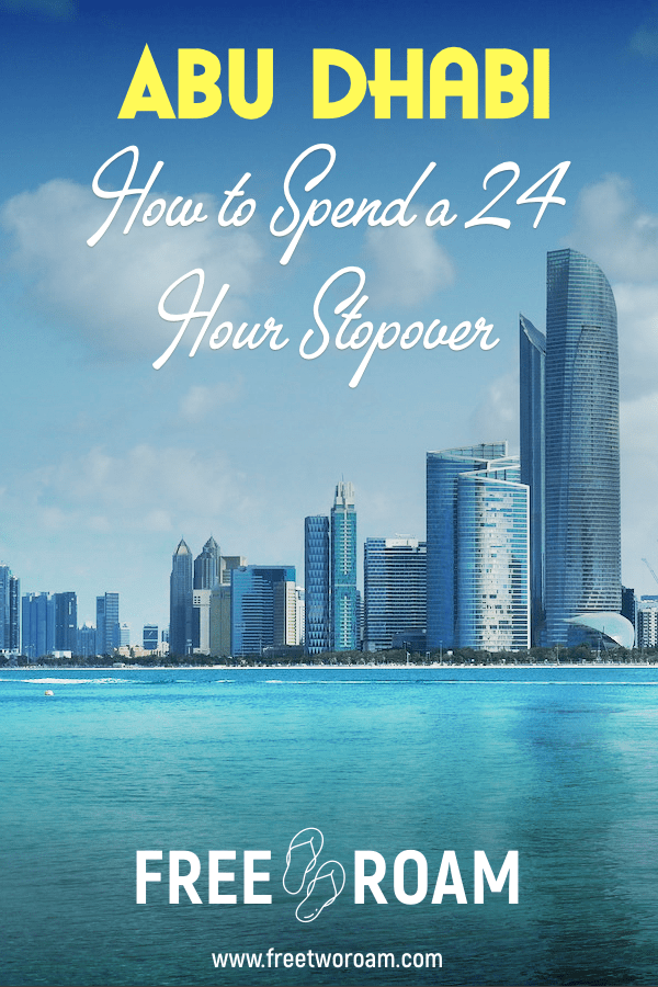 How to Spend a 24-hour Stopover in Abu-Dhabi