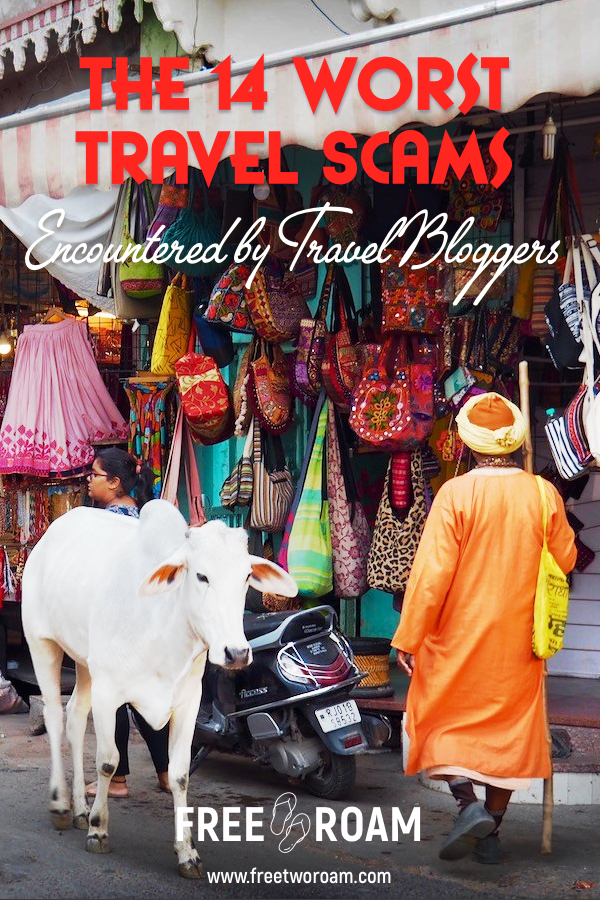 14 Worst Travel Scams Ever Encountered by Travel Bloggers