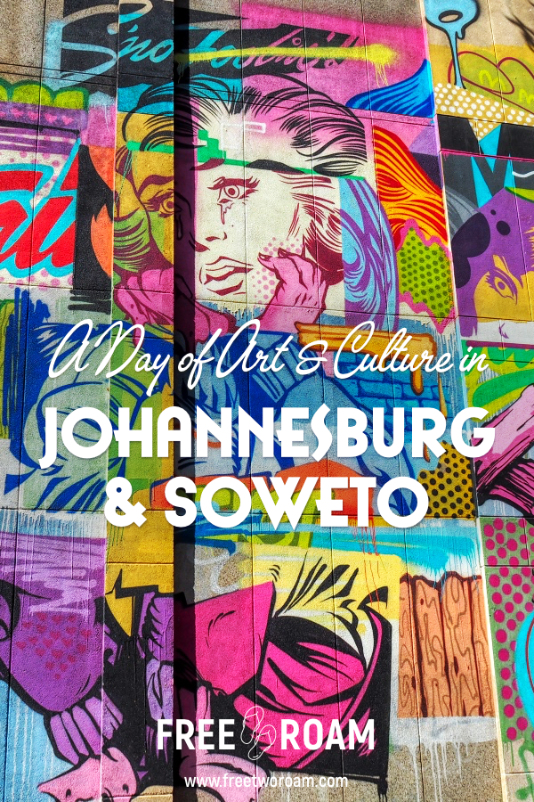 A Day of Art and Culture in Johannesburg and Soweto
