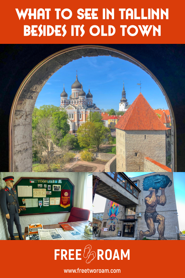 What to see in Tallinn besides its old town