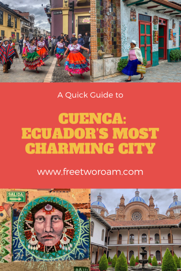 A Quick Guide to Cuenca: Ecuador's Most Charming City