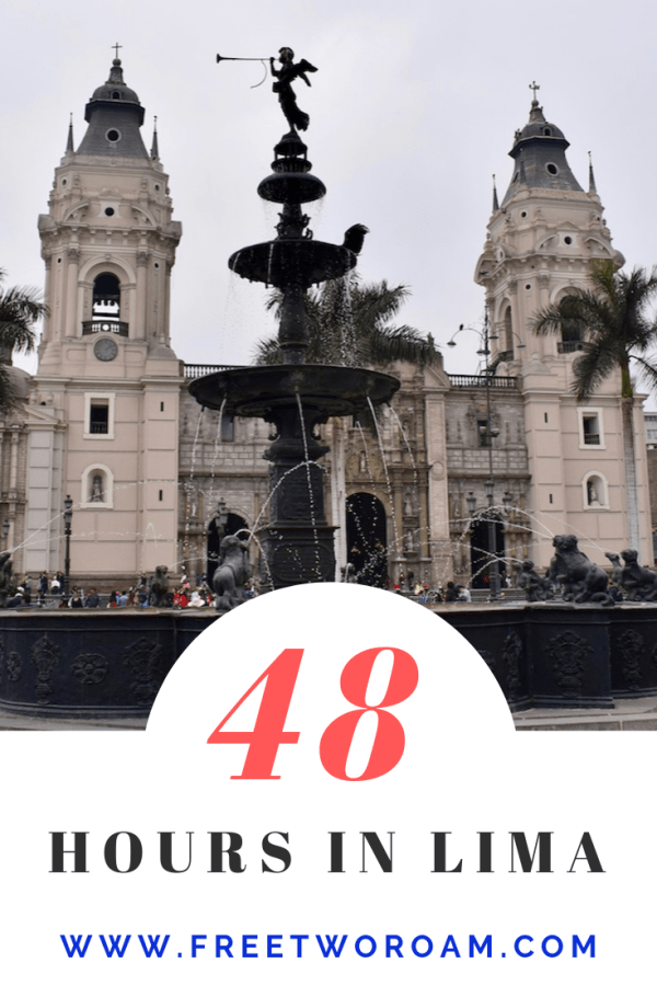 How to Spend 48 Hours in Lima, Peru